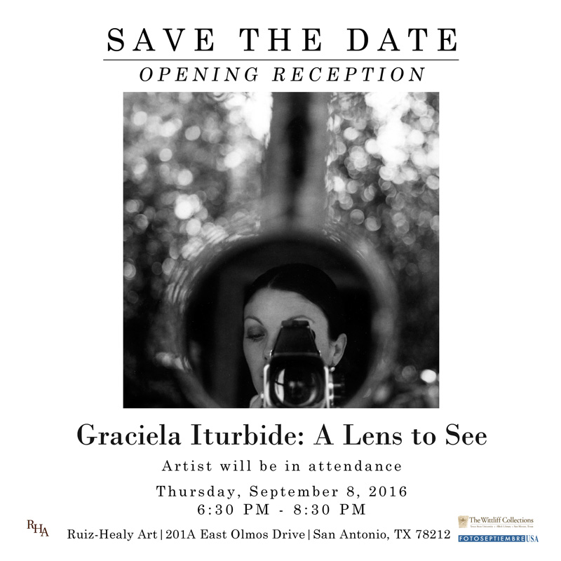 2016-FOTOSEPTIEMBRE-USA_Press-Archives_Graciela-Iturbide_A-Lens-To-See-Exhibition_Save-The-Date-Announcement_Ruiz-Healy-Art