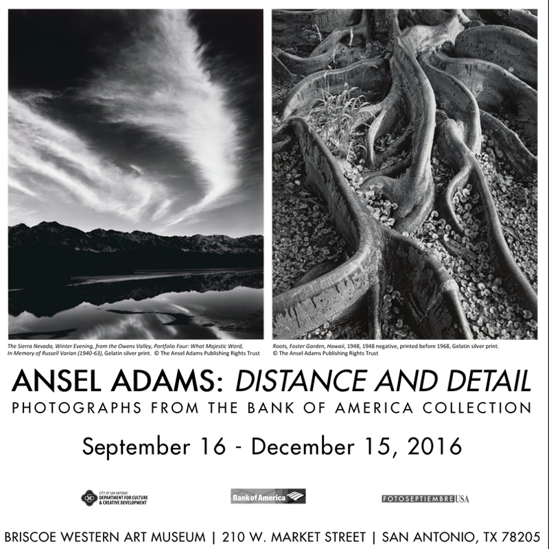 2016-fotoseptiembre-usa_ansel-adams_distance-and-detail_briscoe-western-art-museum_san-antonio-current-ad